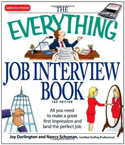 The Everything Job Interview Book: All you need to make a great first impression and land the perfect job (Frequently Asked Questions In A Job Interview)