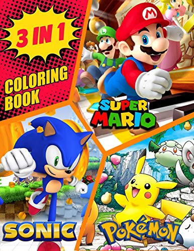 Sonic Pokemon Super Mario - 3 in 1 Coloring Book: Jumbo Coloring Books for Kids with Over 50 Funny Design (Coloring Books for Adults and Kids 2-4 4-8 8-12) High-quality