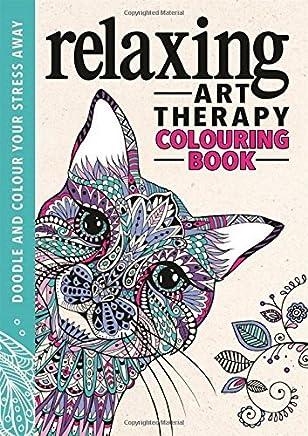 Relaxing Art Therapy by Richard Merritt Lizzie Preston Sam Loman Laura-Kate Chapman Hannah Davies Cindy Wilde Chellie Carroll(2016-04-07)