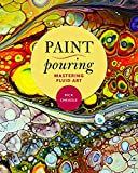 Paint Pouring: Mastering Fluid Art (English Edition)