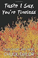 Taste I Say, You're Timeless 0692460896 Book Cover