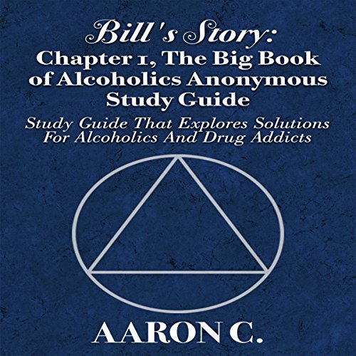 Bill's Story, Book 1: The Big Book of Alcoholics Anonymous Study Guide cover art
