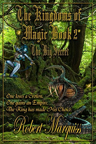 Book: The Kingdoms of Magic Book 2 - The Big Secret by Robert Marquiss