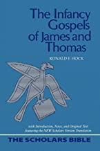 The Infancy Gospels of James and Thomas: With Introduction, Notes, and Original Text Featuring the New Scholars Version Translation (Scholars Bible) (English, Ancient Greek and Ancient Greek Edition)