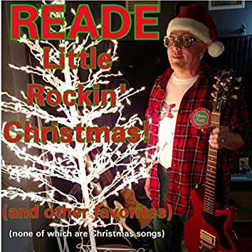 Little Rockin' Christmas! (And Other Favorites) [None of Which Are Christmas Songs]