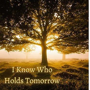 I Know Who Holds Tomorrow (我知誰掌管明天)