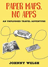 Paper Maps, No Apps: An Unplugged Travel Adventure