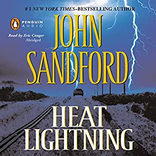 Heat Lightning                   By:                                                                                                                                 John Sandford                               Narrated by:                                                                                                                                 Eric Conger                      Length: 10 hrs     2,425 ratings     Overall 4.4