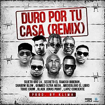 Tu Eres Duro Por Tu Casa (Remix)