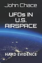 UFOs IN U.S. AIRSPACE: HARD EVIDENCE