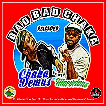 Bad Bad Chaka Reloaded (feat. Marvelous)