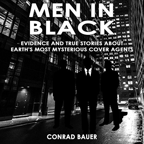 Men in Black - Evidence and True Stories About Earth's Most Mysterious Cover Agents audiobook cover art