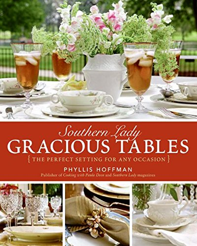 Compare Textbook Prices for Southern Lady: Gracious Tables: The Perfect Setting for Any Occasion 1st Edition Edition ISBN 9780061346675 by Hoffman, Phyllis