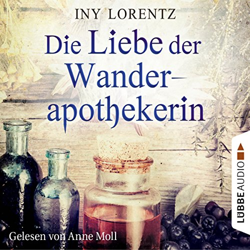 Die Liebe der Wanderapothekerin (Die Wanderapothekerin 2) cover art