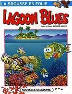 La brousse en folie, Tome 7 - Lagoon Blues de Bernard Berger