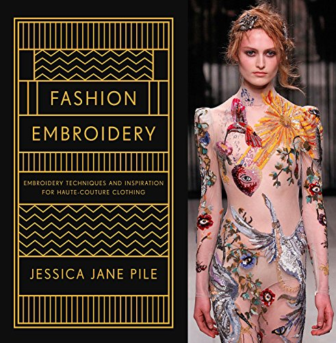 Fashion Embroidery: Embroidery Techniques and Inspiration for Haute-Couture Clothing (English Edition)