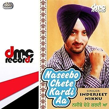 Naseebo Chete Kardi Aa