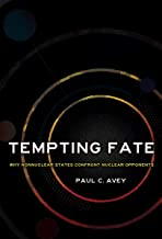 Tempting Fate: Why Nonnuclear States Confront Nuclear Opponents (Cornell Studies in Security Affairs) (English Edition)