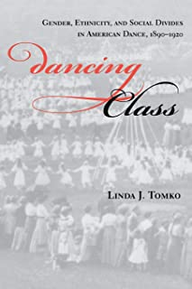 Dancing Class: Gender, Ethnicity, and Social Divides in American Dance, 1890-1920 (Unnatural Acts,  Theorizing the Performative)