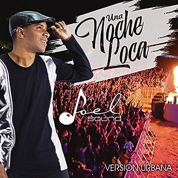 Una Noche Loca (Reggaetón) (SALSA FUSIÓN)