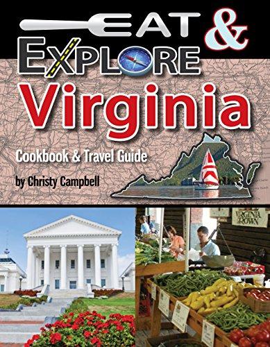 Eat & Explore Virginia Cookbook & Travel Guide (Eat & Explore State Cookbooks)