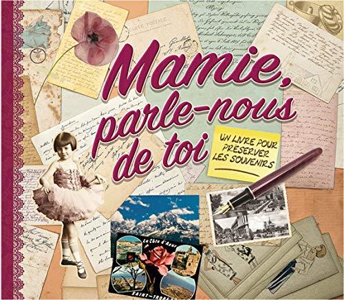 Mamie Parle Nous de Toi