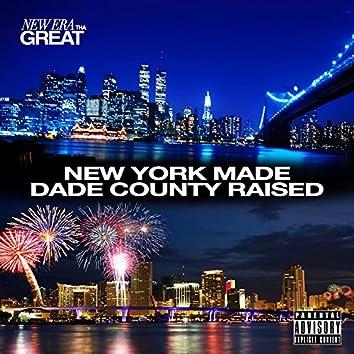 New York Made Dade County Raised