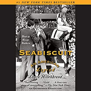Seabiscuit     An American Legend              By:                                                                                                                                 Laura Hillenbrand                               Narrated by:                                                                                                                                 George Newbern                      Length: 13 hrs and 13 mins     1,976 ratings     Overall 4.6