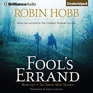 Fool's Errand     Tawny Man, Book 1              By:                                                                                                                                 Robin Hobb                               Narrated by:                                                                                                                                 James Langton                      Length: 25 hrs and 18 mins     3,542 ratings     Overall 4.5