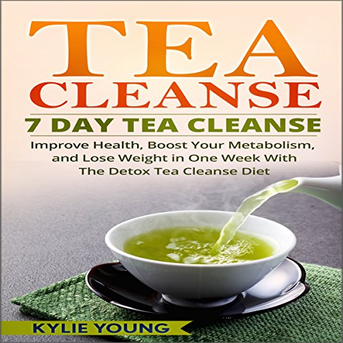 Tea Cleanse - 7 Day Tea Cleanse audiobook cover art