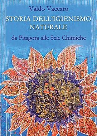 Storia delligienismo naturale: da Pitagora alle Scie Chimiche