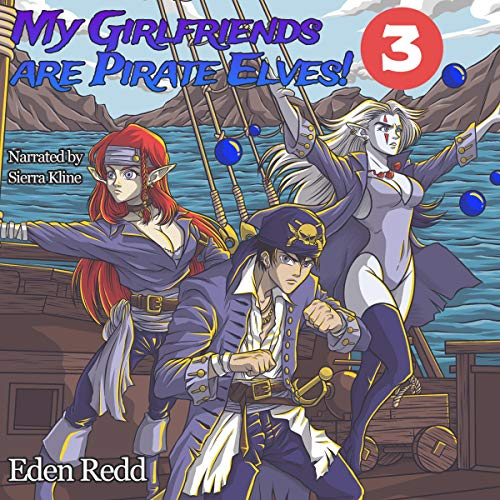 My Girlfriends Are Pirate Elves!: Book 3 cover art