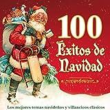 100 Éxitos de Navidad - Los Mejores Temas Navideños y Villancicos Clásicos