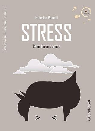 Stress: Come farselo amico