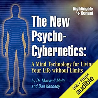 The New Psycho-Cybernetics     A Mind Technology for Living Your Life Without Limits              By:                                                                                                                                 Maxwell Maltz,                                                                                        Dan Kennedy                               Narrated by:                                                                                                                                 Maxwell Maltz,                                                                                        Dan Kennedy                      Length: 6 hrs and 11 mins     844 ratings     Overall 4.6