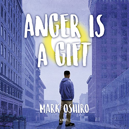 Anger Is a Gift Audiobook By Mark Oshiro cover art