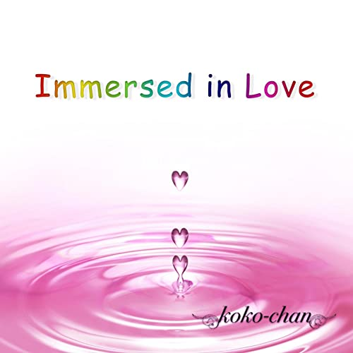 Immersed in Love