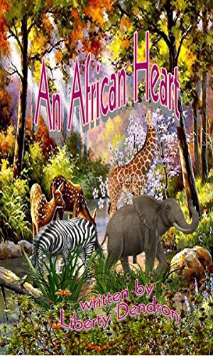 Book: An African Heart by Liberty Dendron