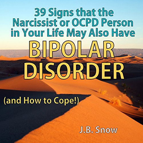 39 Signs That the Narcissist or OCPD Person in Your Life May Also Have Bipolar Disorder (...And How to Cope!) cover art