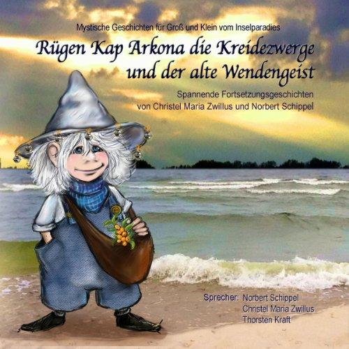 Rügen Kap Arkona die Kreidezwerge und der alte Wendengeist Titelbild