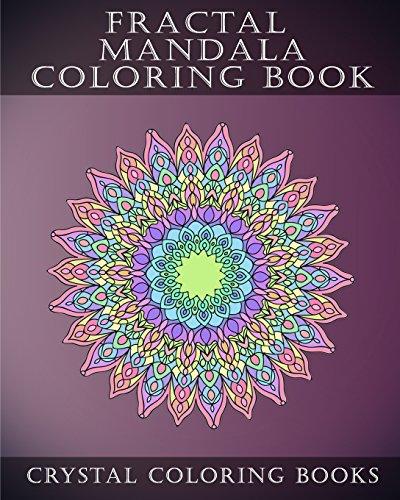Fractal Mandala Coloring Book: 30 Fractal Mandala Coloring Pages. Intricate Stress Relief...