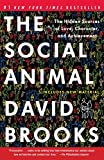 [David Brooks] The Social Animal: The Hidden Sources of Love, Character, and Achievement - Paperback