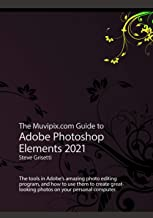 The Muvipix.com Guide to Adobe Photoshop Elements 2021: The tools, and how to use the, in Adobe's photo editing program