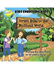Direct Road to the Business World: Kids Enriching Kids (7wh Stars)