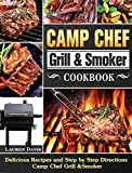 Camp Chef Grill & Smoker Cookbook: Delicious Recipes and Step by Step Directions Camp Chef Grill &Smoker