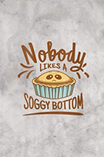 Womens Nobody Likes A Soggy Bottom I Funny British Baking Getting Things Done Planner: 6 x 9 inches size and 114 pages