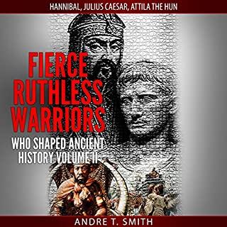 Fierce Ruthless Warriors Who Shaped Ancient History, Vol. II cover art