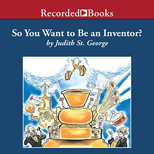 So You Want to Be an Inventor? audiobook cover art