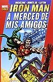 Iron Man. A La Merced De Mis Amigos