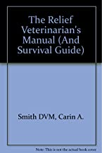 The Relief Veterinarian's Manual (And Survival Guide)